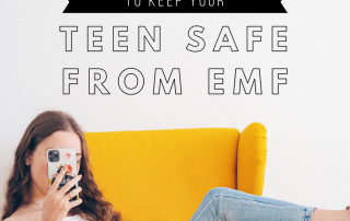 How To Keep Your Teen Safe From EMF